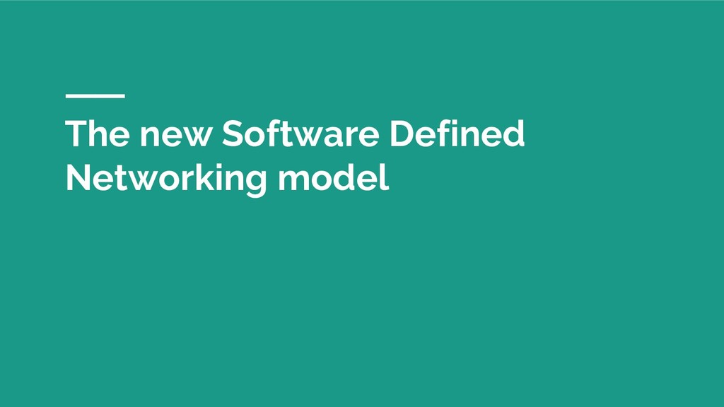 The new Software Defined Networking model