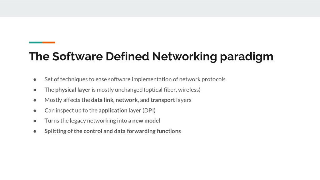 The Software Defined Networking paradigm ● Set ...