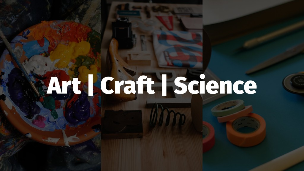 Art | Craft | Science