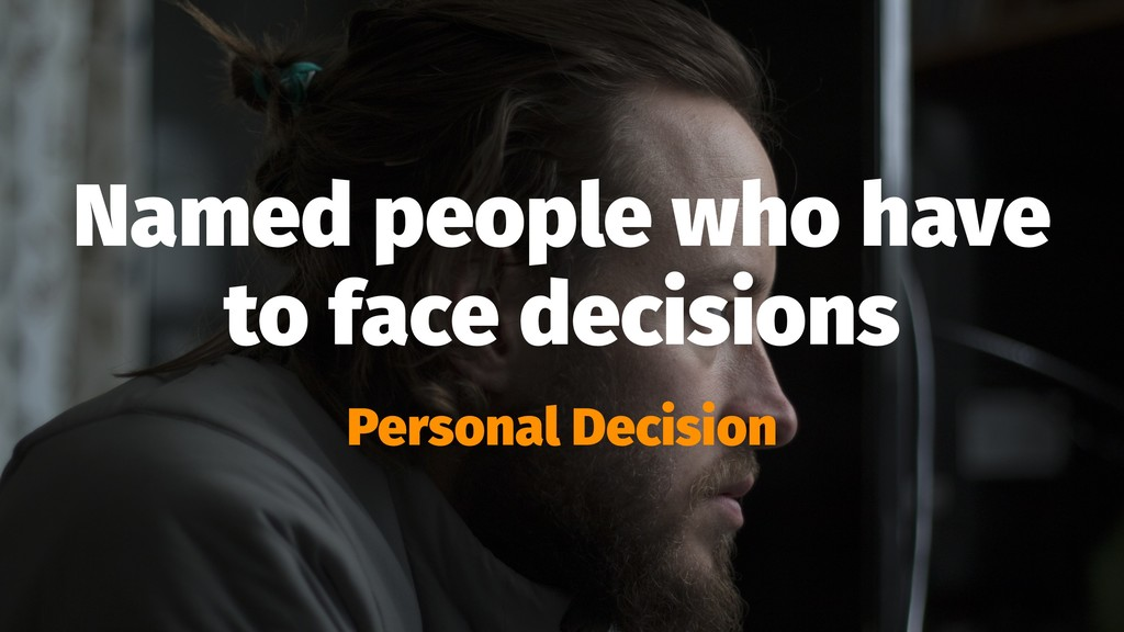 Named people who have to face decisions Persona...