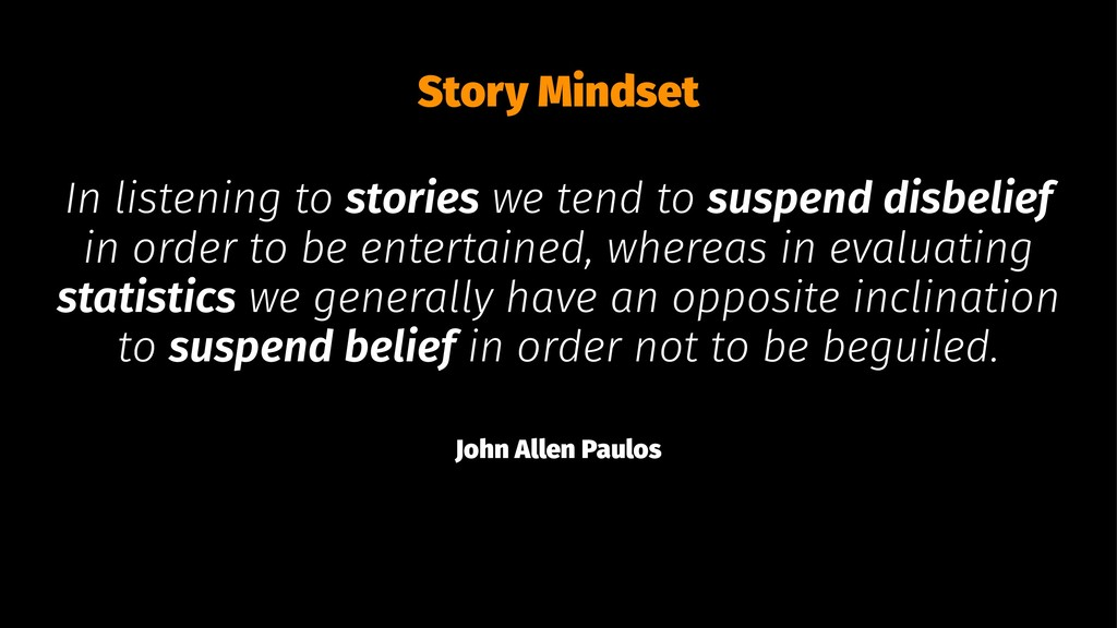 Story Mindset In listening to stories we tend t...
