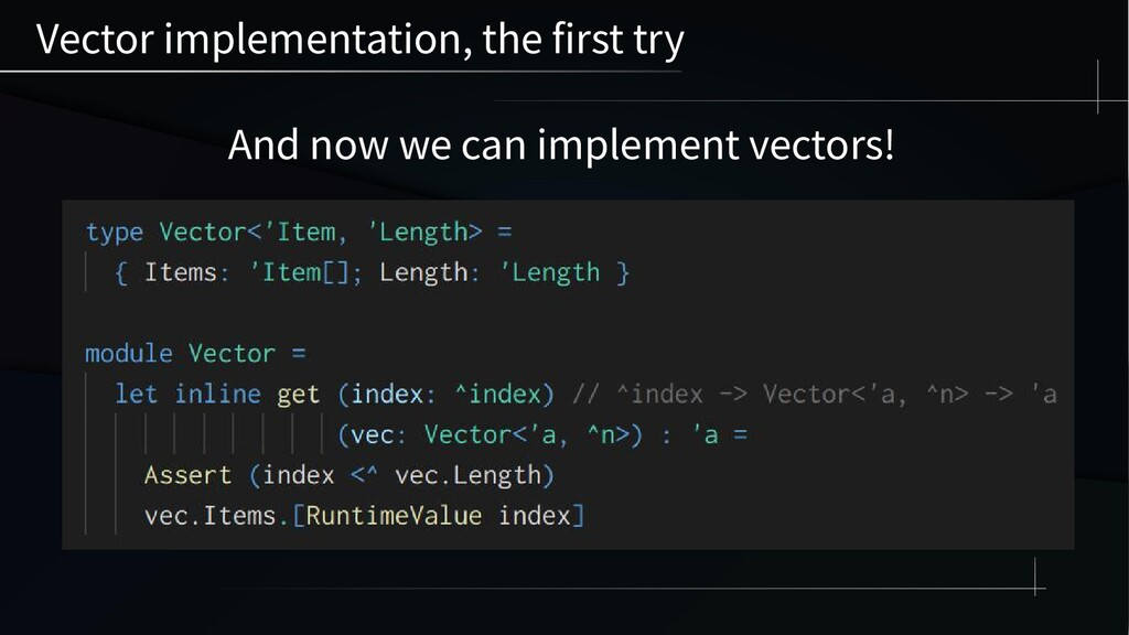 Vector implementation, the first try And now we...