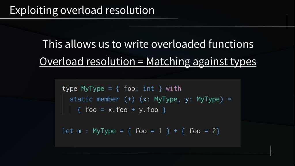 This allows us to write overloaded functions Ov...