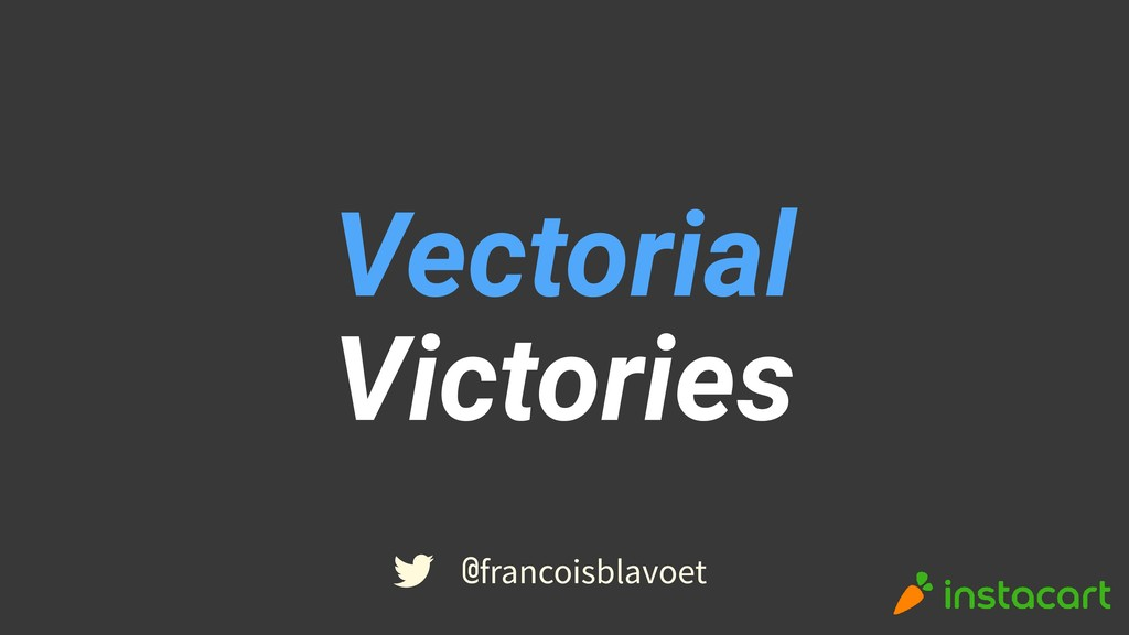 @francoisblavoet Vectorial Victories