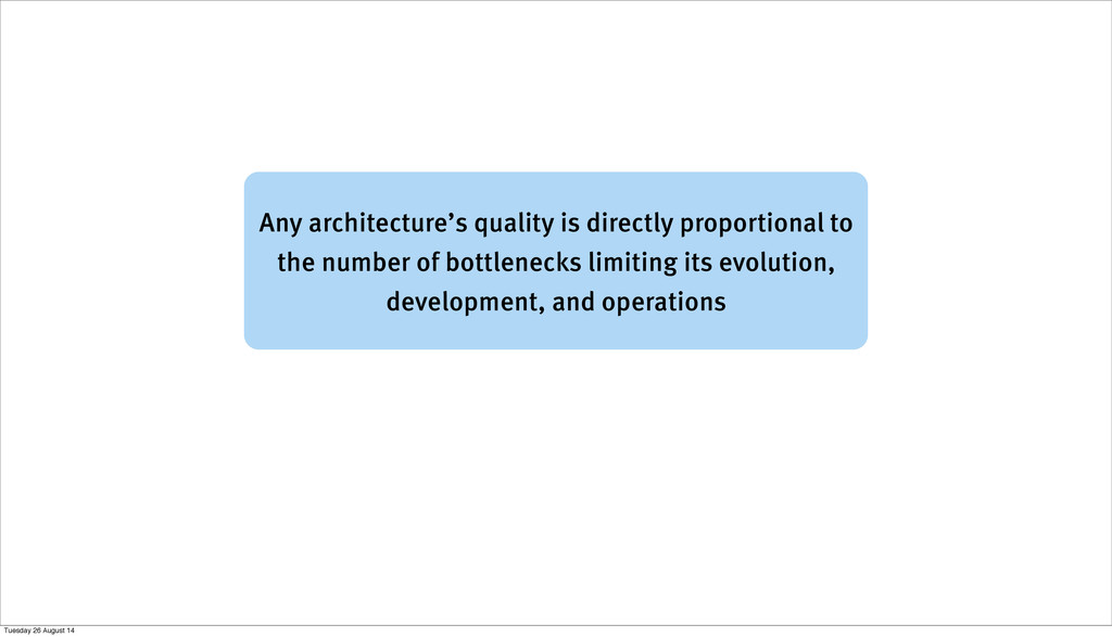 Any architecture's quality is directly proporti...