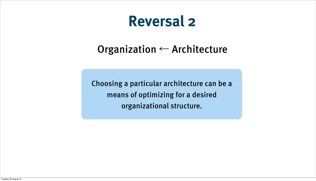 Reversal 2 Choosing a particular architecture c...