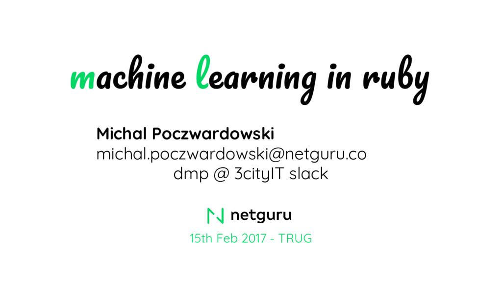 15th Feb 2017 - TRUG Michal Poczwardowski micha...