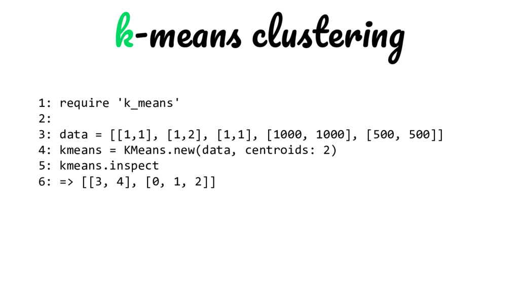 - 1: require 'k_means' 2: 3: data = [[1,1], [1,...