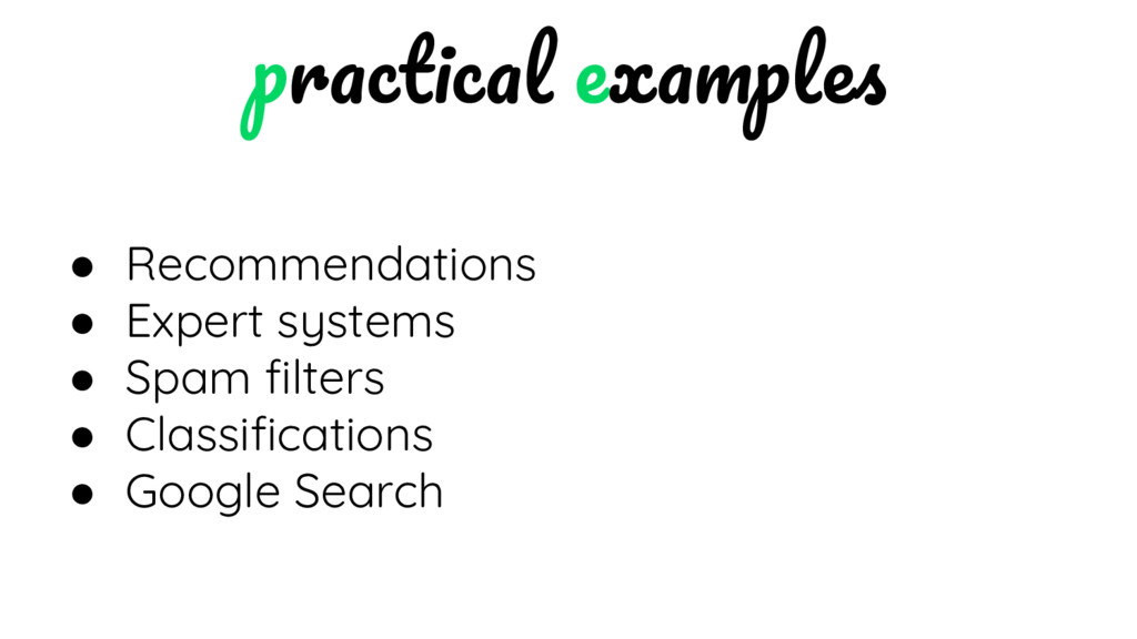 ● Recommendations ● Expert systems ● Spam filte...
