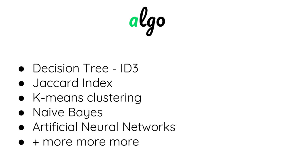 ● Decision Tree - ID3 ● Jaccard Index ● K-means...