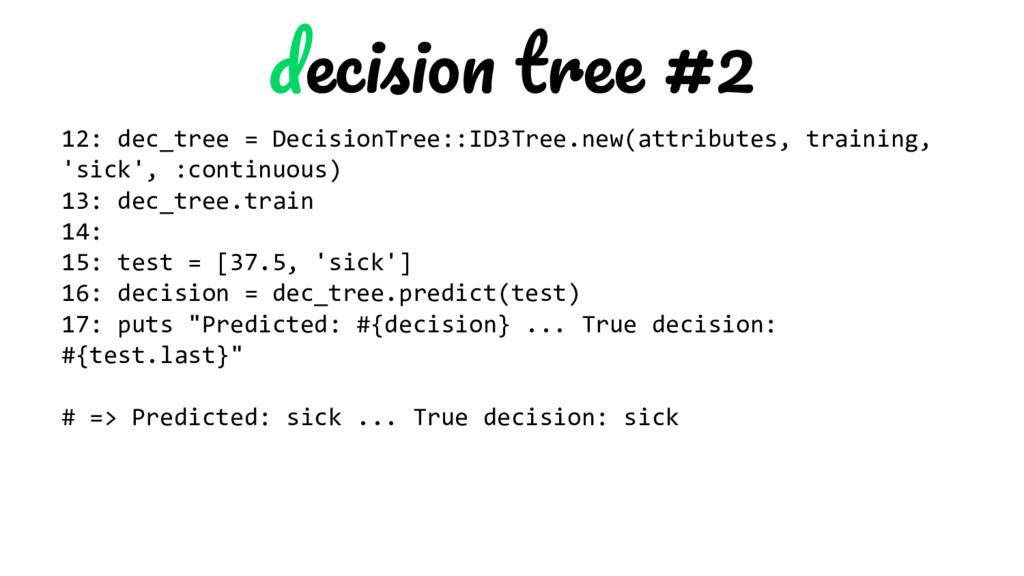 #2 12: dec_tree = DecisionTree::ID3Tree.new(att...