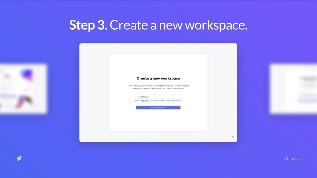 Step 4. Workspaces are better with friends. If ...