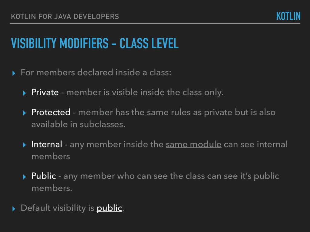 VISIBILITY MODIFIERS - CLASS LEVEL KOTLIN FOR J...