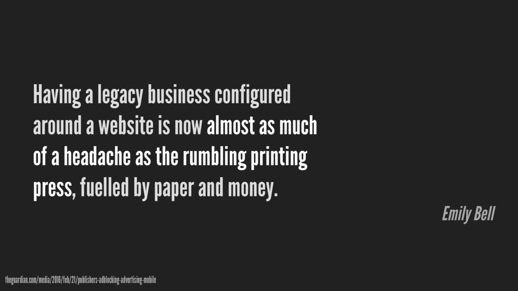 Having a legacy business configured around a we...