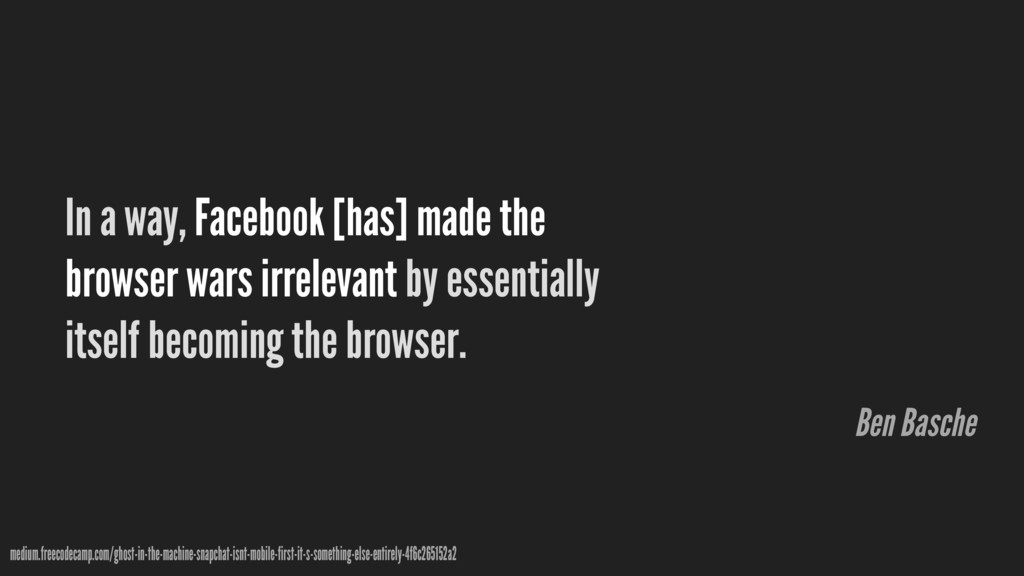 In a way, Facebook [has] made the browser wars ...
