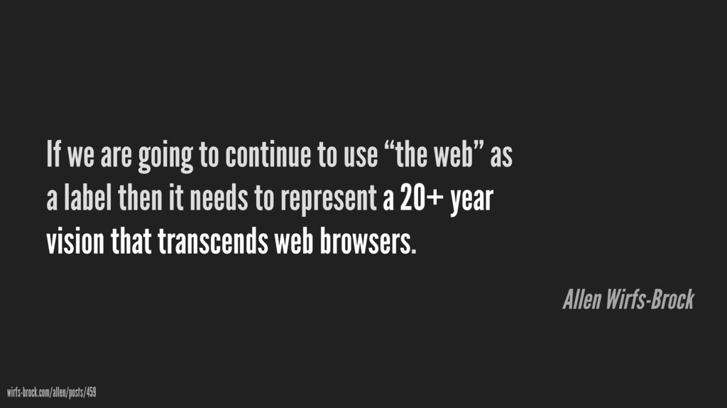 """If we are going to continue to use """"the web"""" as..."""