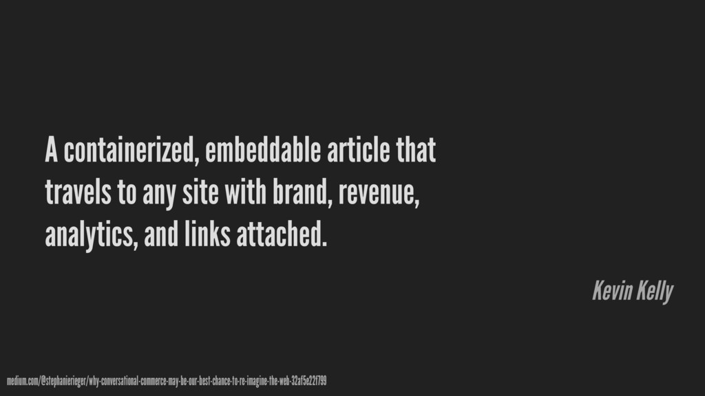 A containerized, embeddable article that travel...