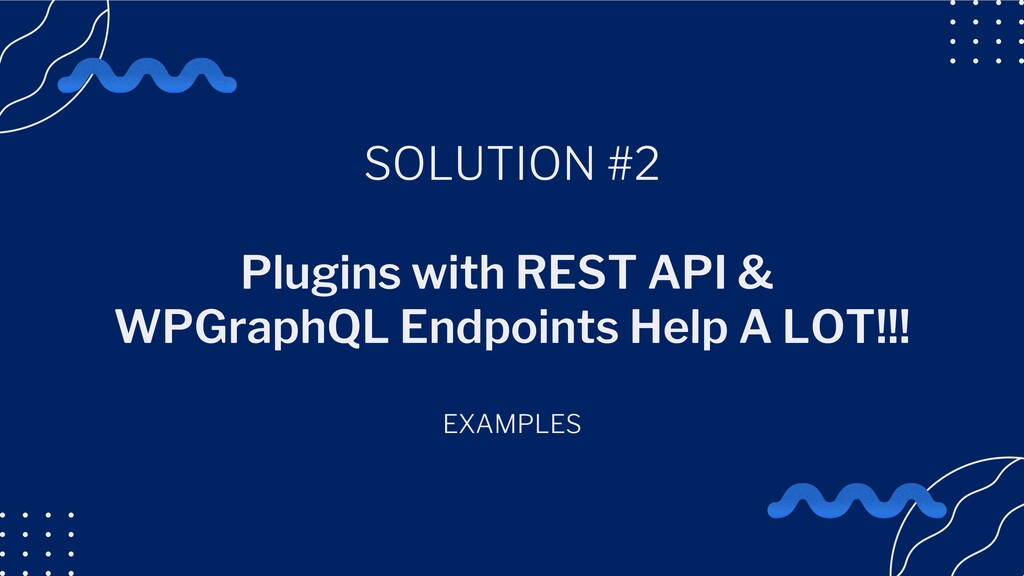 SOLUTION #2 Plugins with REST API & WPGraphQL E...