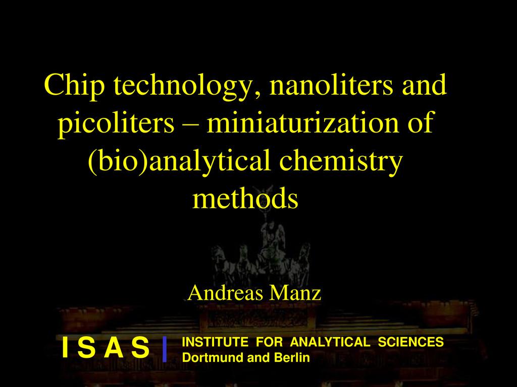 Chip technology, nanoliters and picoliters – mi...