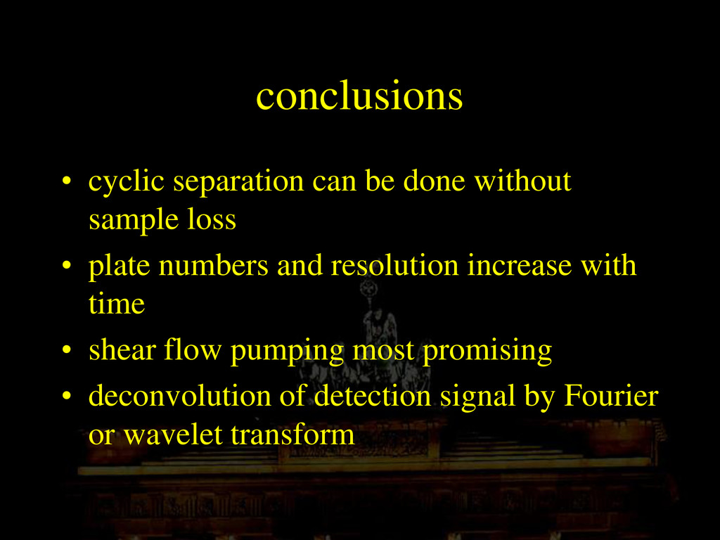 conclusions • cyclic separation can be done wit...