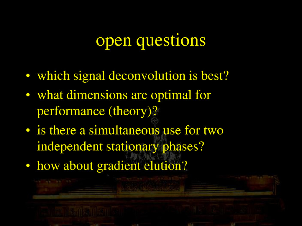 open questions • which signal deconvolution is ...