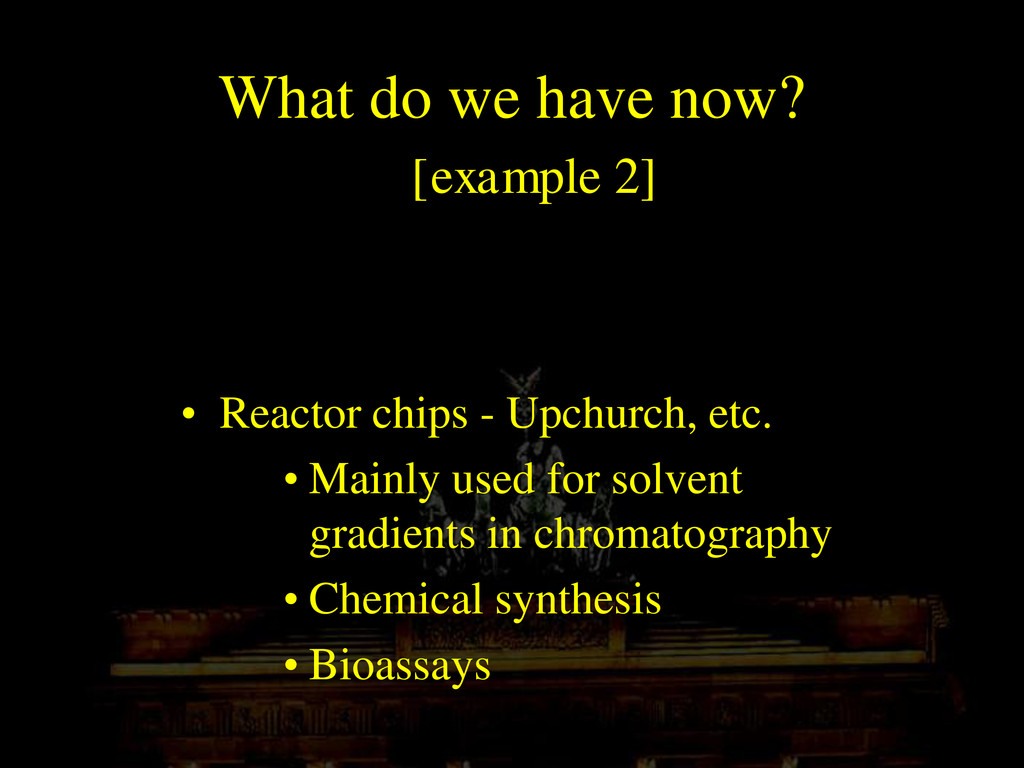What do we have now? [example 2] • Reactor chip...
