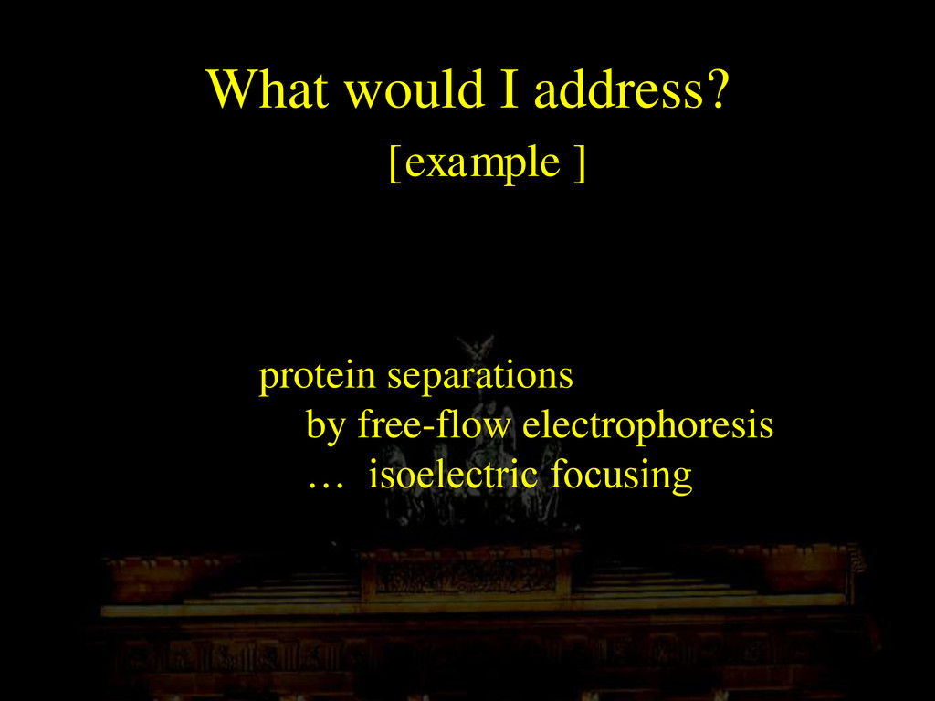 What would I address? [example ] protein separa...