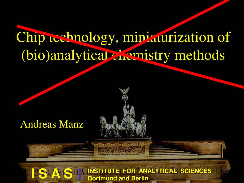 Chip technology, miniaturization of (bio)analyt...