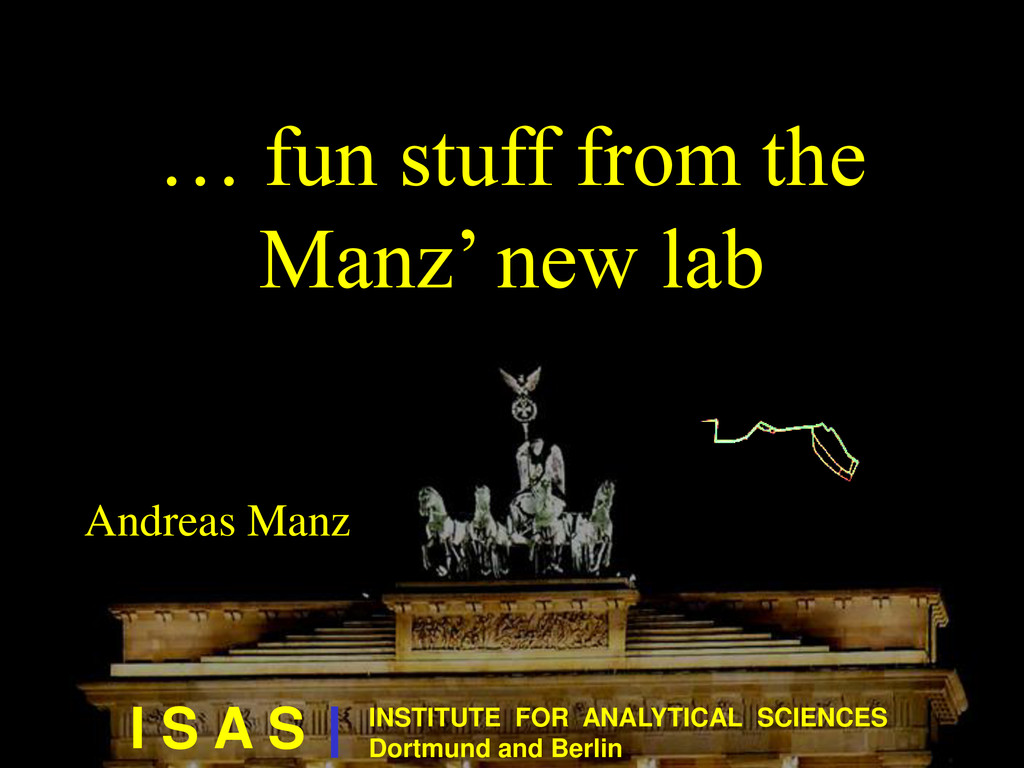 Andreas Manz I S A S INSTITUTE FOR ANALYTICAL S...