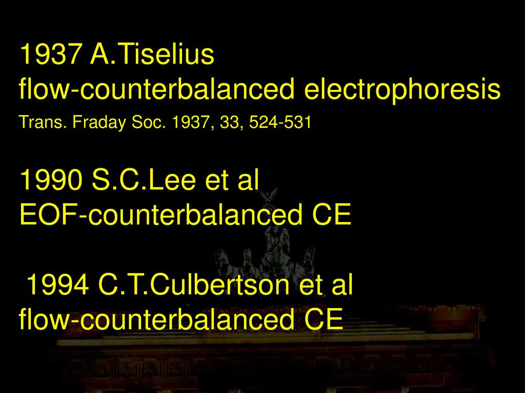 1937 A.Tiselius flow-counterbalanced electropho...