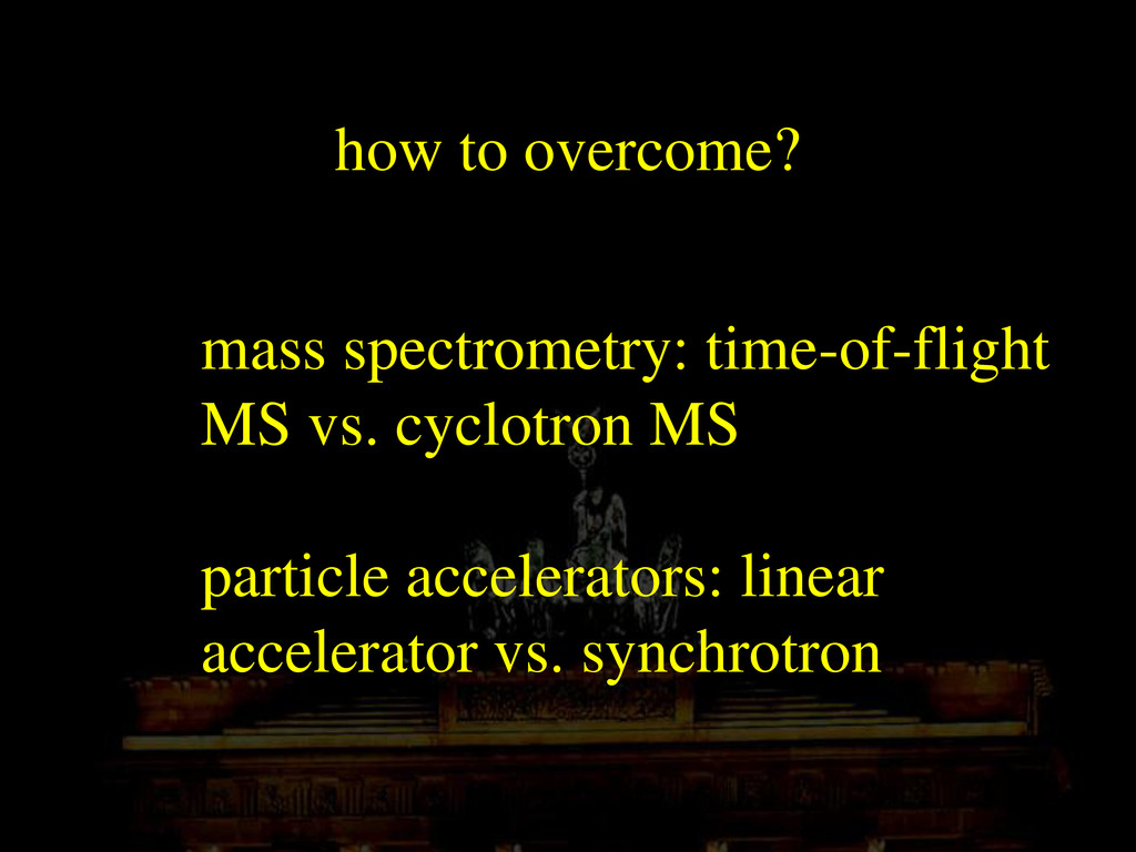 how to overcome? mass spectrometry: time-of-fli...