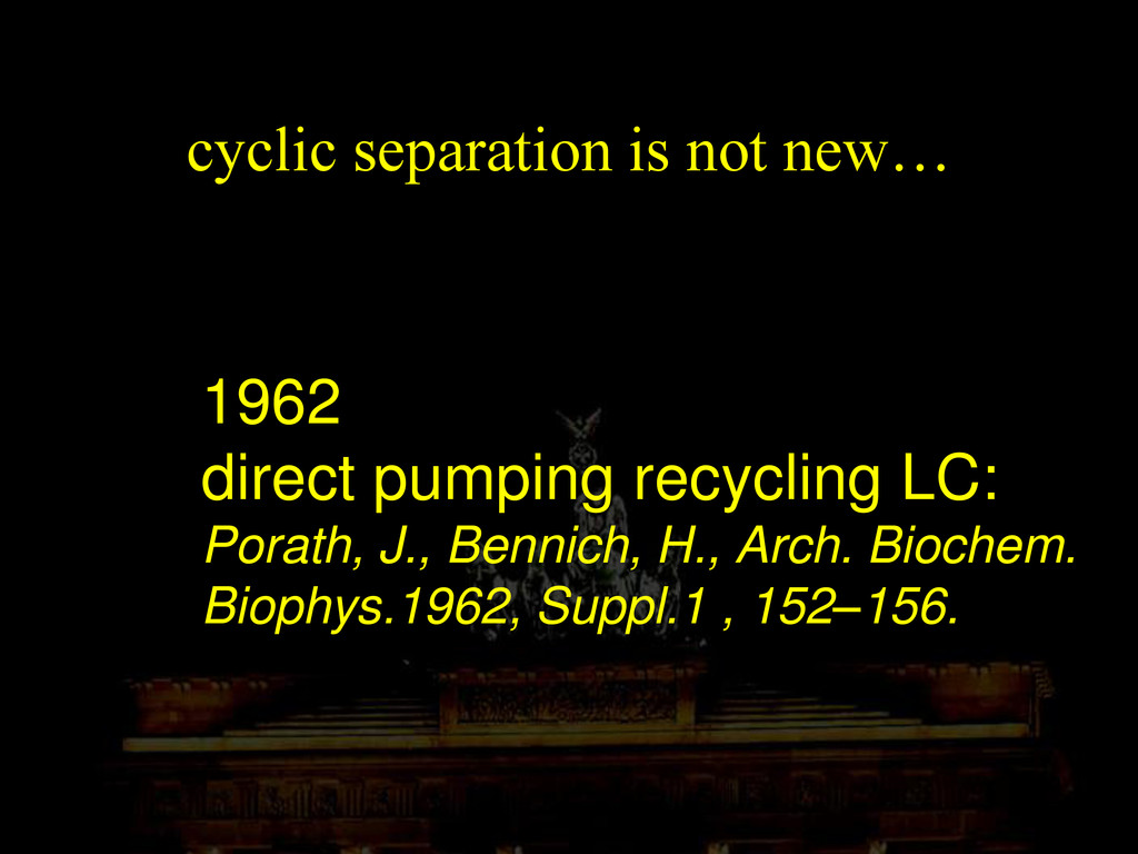 cyclic separation is not new… 1962 direct pumpi...