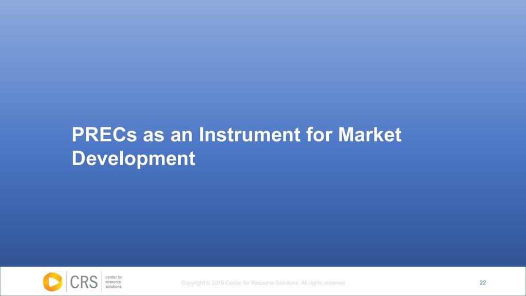 22 PRECs as an Instrument for Market Developmen...
