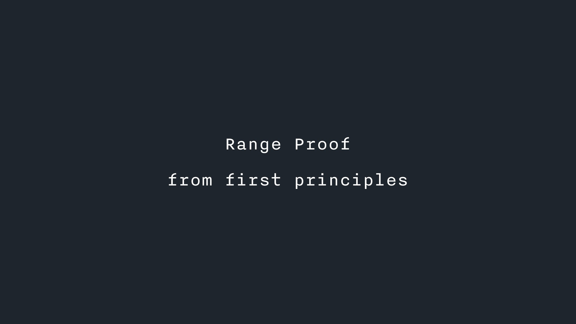 Range Proof from first principles