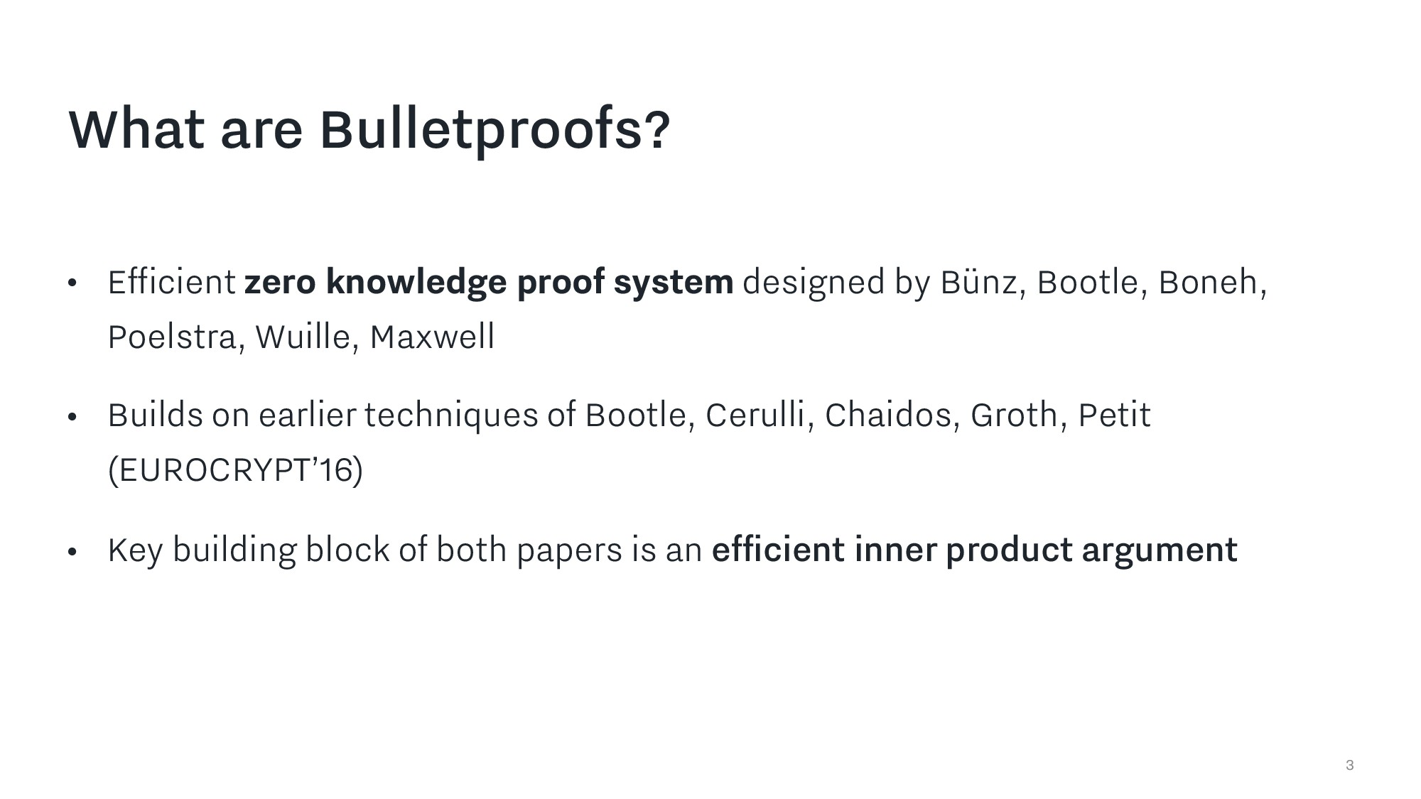 3 What are Bulletproofs? • Efficient zero knowl...