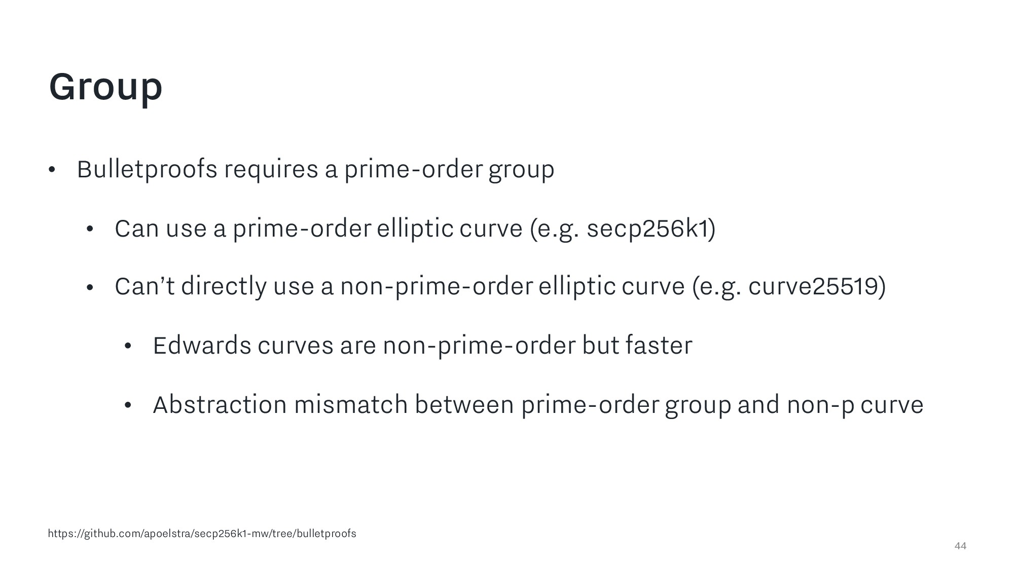 Group • Bulletproofs requires a prime-order gro...