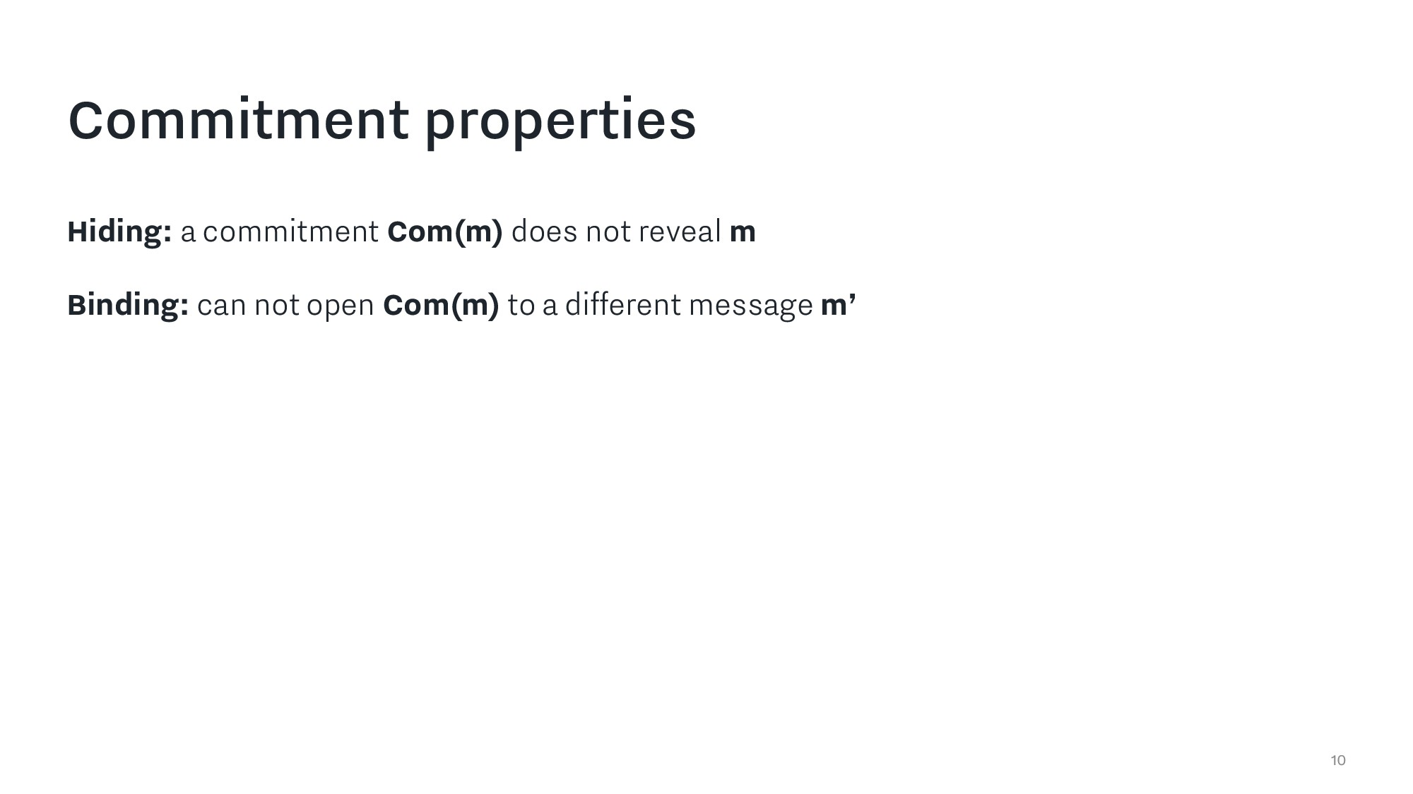 10 Commitment properties Hiding: a commitment C...