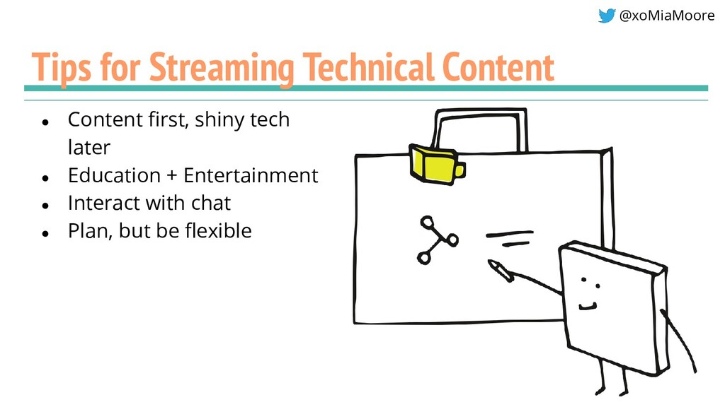 @xoMiaMoore Tips for Streaming Technical Conten...