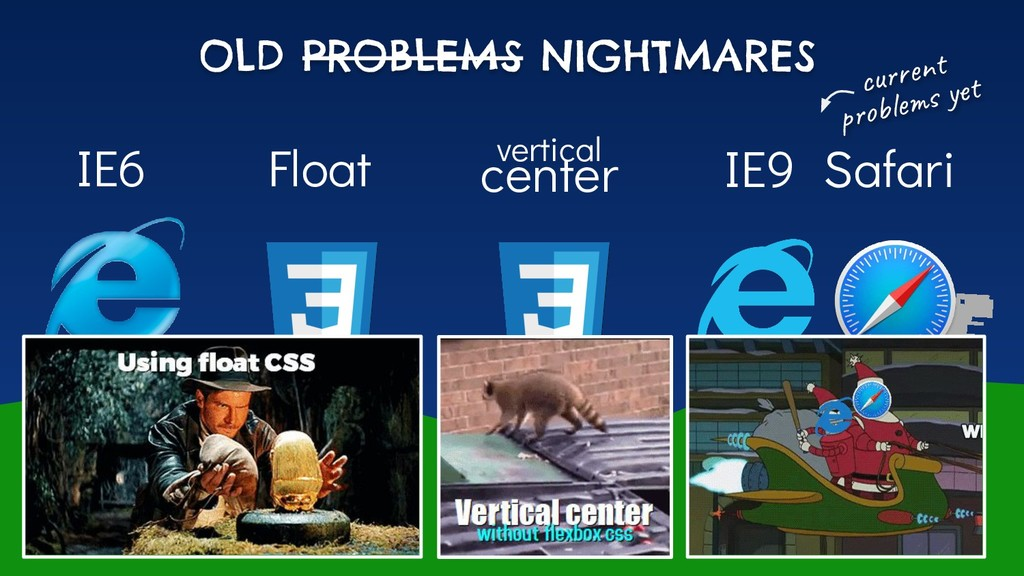 OLD PROBLEMS NIGHTMARES IE6 IE9 cu rent p o le ...
