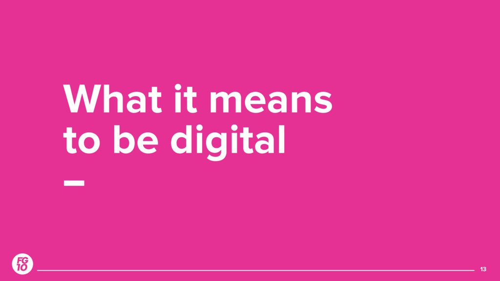 13 What it means