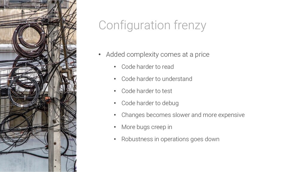 Configuration frenzy • With intraday lead times...