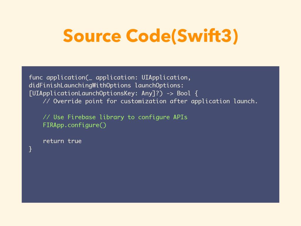Source Code(Swift3) func application(_ applicat...