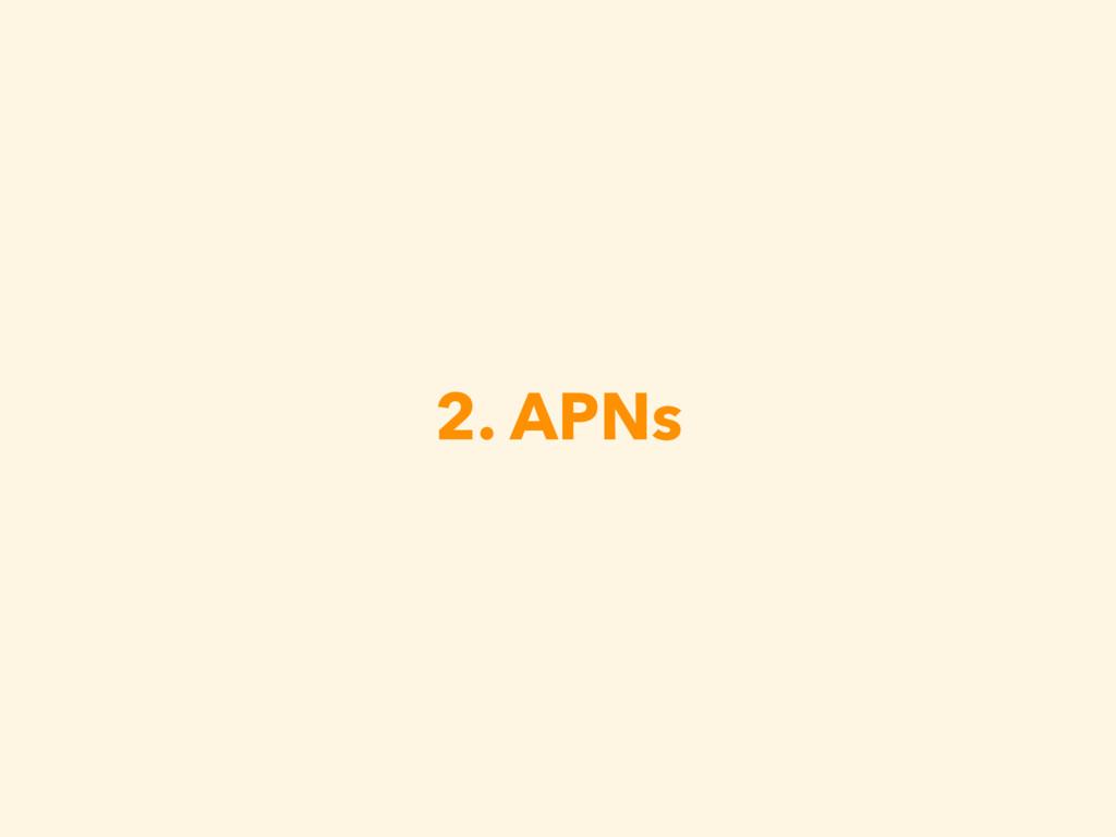 2. APNs