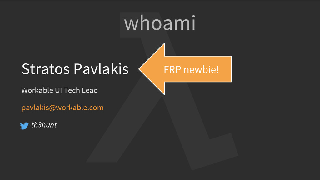 whoami Stratos Pavlakis Workable UI Tech Lead p...