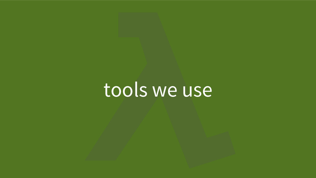 tools we use