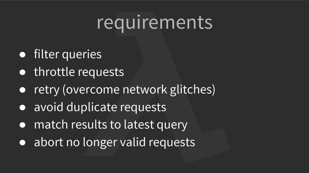 requirements ● filter queries ● throttle reques...