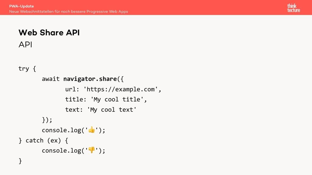 API try { await navigator.share({ url: 'https:/...