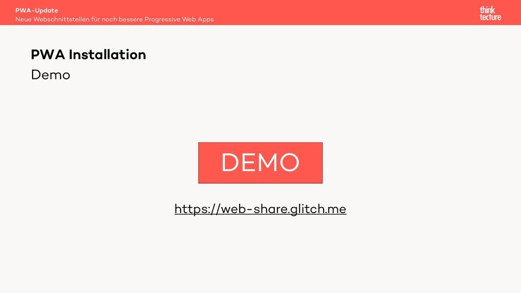 Demo https://web-share.glitch.me PWA-Update Neu...