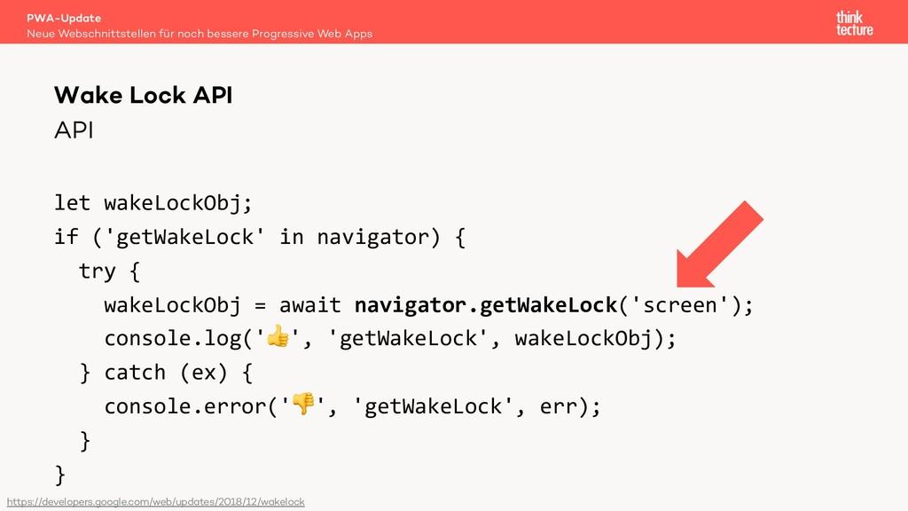 API let wakeLockObj; if ('getWakeLock' in navig...
