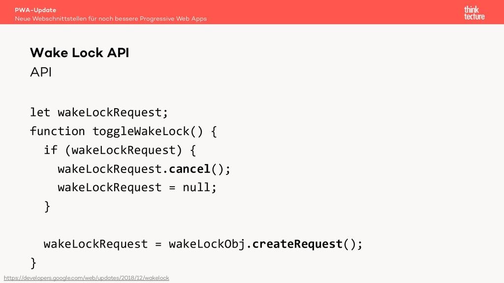 API let wakeLockRequest; function toggleWakeLoc...
